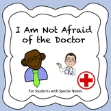 I Am Not Afraid of the Doctor - Social Story