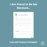 I Am Proud to Be Me Because... Free Self-Esteem Printable