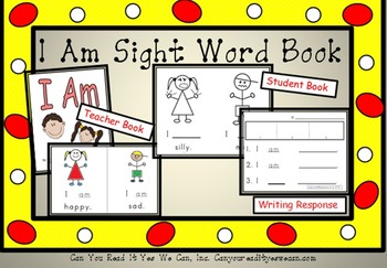 I Am  Sight Word Reader with Writing Response and Assessment