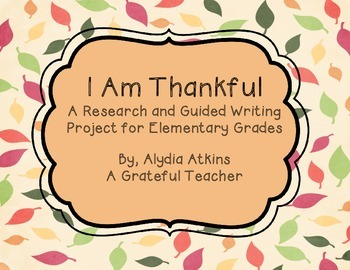 I Am Thankful - A Research and Guided Writing Project