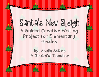 Santa's New Sleigh - A Guided Creative Writing Project