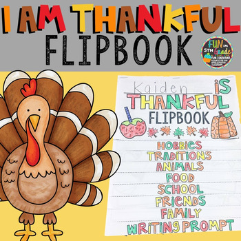 Thanksgiving Writing Activity: I Am Thankful Flipbook