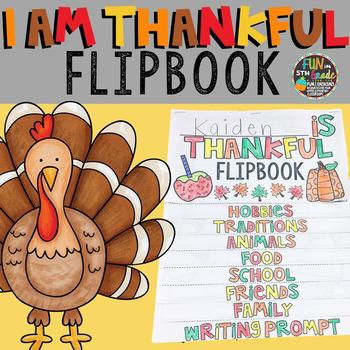 Thanksgiving Writing Activity: I Am Thankful Flipbook