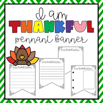 I Am Thankful For Writing Activity {Thanksgiving Pennant Banner}