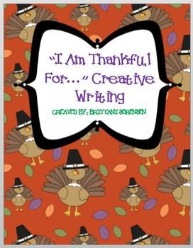 """""""I Am Thankful For..."""" Thanksgiving Creative Writing Prompt"""