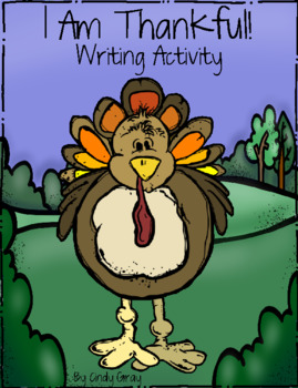I Am Thankful ~ Thanksgiving Writing Activity