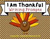 I Am Thankful Writing Prompts