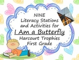 I Am a Butterfly Literacy Stations for Harcourt Trophies F