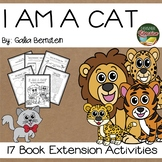 I Am a Cat by Galia Bernstein 17 Book Extension Activities NO PREP