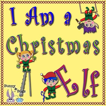 I Am a Christmas Elf