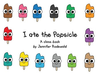I Ate the Popsicles (colors) : Shared Reading Book (Color)