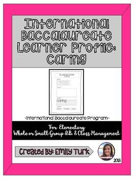 I.B. Learner Profile: Caring