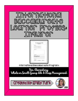 I.B. Learner Profile: Inquirer
