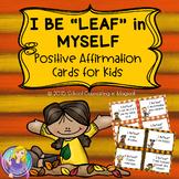 """""""I Be-Leaf"""" Positive Affirmations"""