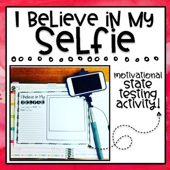 I Believe in My Selfie - Motivational Testing Activity