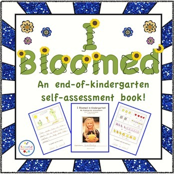 I Bloomed in Kindergarten - An End-of-the-Year Self-Assess