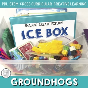 I.C.E. Box, Groundhogs!  Project Based Learning, STEM, and Creative Learning