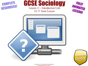 I.C.T. Suite Lesson - Introduction Unit L11/12 - GCSE Sociology