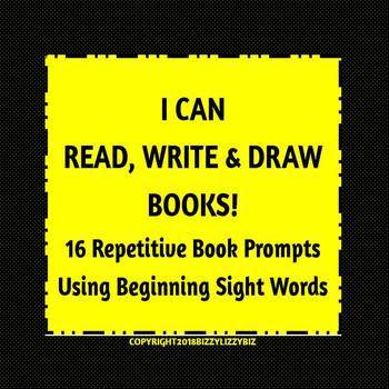 I CAN  READ, WRITE & DRAW BOOKS! : 16 Repetitive Book Prompts