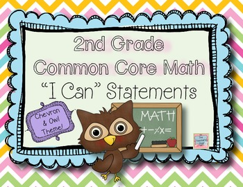 I CAN STATEMENTS for 2nd Grade Common Core Math-Chevron & Owls Edition