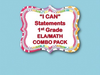 """I CAN"" Statements 1st Grade - ELA/MATH COMBO PACK"