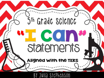 I CAN Statements-- 5th Grade Science *TEKS*