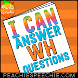 I Can Answer WH Questions No-Prep Workbook