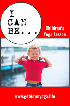 I Can Be... Children's Yoga Lesson