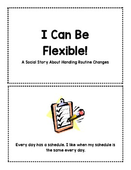 I Can Be Flexible! A social story about handling routine changes