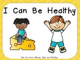 I Can Be Healthy- Shared Reading- Kindergarten Healthy Habits- Wellness