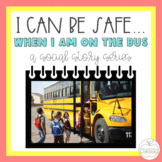 I Can Be Safe When I am on the Bus SOCIAL STORY for Specia