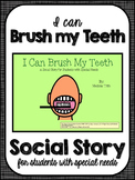 I Can Brush My Teeth- Social Narrative for Students with Special Needs