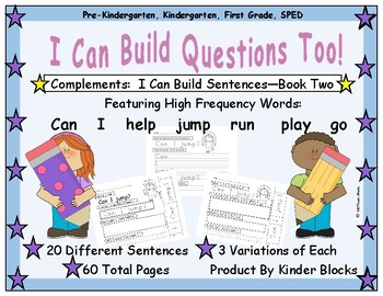I Can Build Questions Too! -NEW PRODUCT DEBUT- PreK., K., First, SPED
