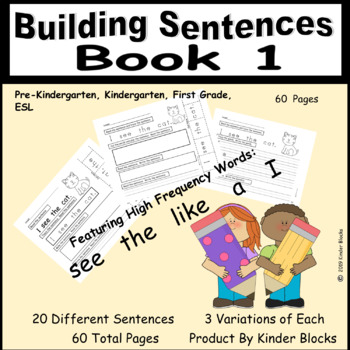 I Can Build Sentences!  High Frequency Words!  PK, K, First, SPED
