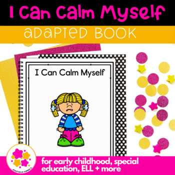 I Can Calm Myself: Adapted Book for Early Childhood Special Education