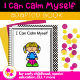 I Can Calm Myself: Adapted Book for Students with Autism &