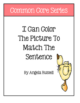 I Can Color The Picture To Match The Sentence ~ Kindergarten Common Core Series