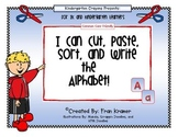 I Can Cut, Paste, Sort, and Write the Alphabet!