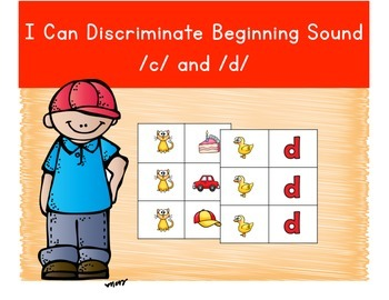 I Can Discriminate Letter Sound - /c/ and /d/