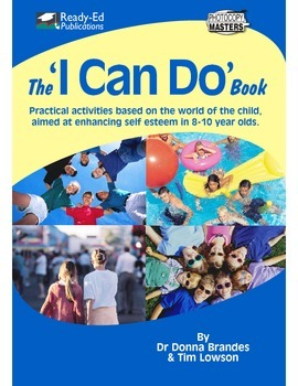 I Can Do: Practical Activities to Raise Self Esteem in 8 - 10 Year Olds