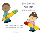 I Can Draw and Write That!  Kindergarten Version
