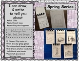 I Can Draw and Write to Represent Ideas: Spring Series
