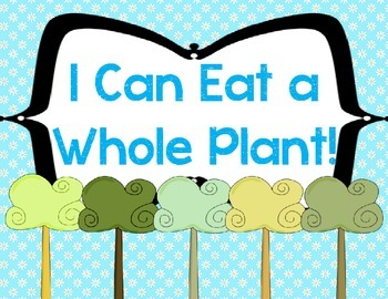 I Can Eat a Whole Plant!