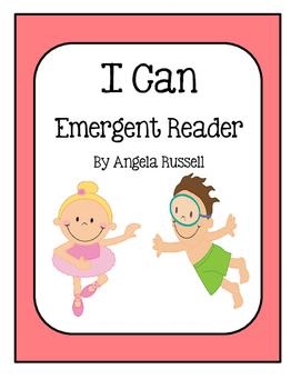 I Can ~ Emergent Reader