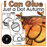 I Can Glue...Autumn! Just a Dot. Not a Lot!