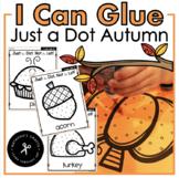 I Can Glue...Autumn! Just a Dot. Not a Lot!