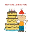 I Can Go To A Birthday Party: A Social Story Book For Kids