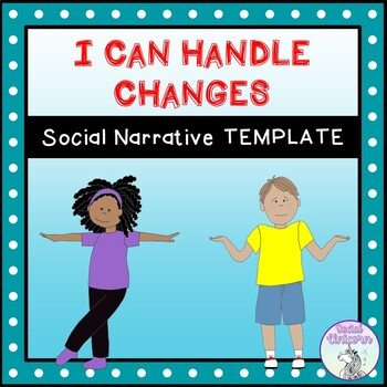I Can Handle Changes - Social Story Template