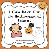 I Can Have Fun On Halloween at School - Autism Social Story