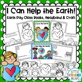 Earth Day Crafts: I Can Help the Earth! Class Book, Headband & Craft